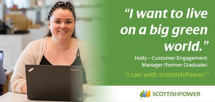 """I want to live on a big green world."" Holly  - Customer Engagement Manager (former Graduate)"