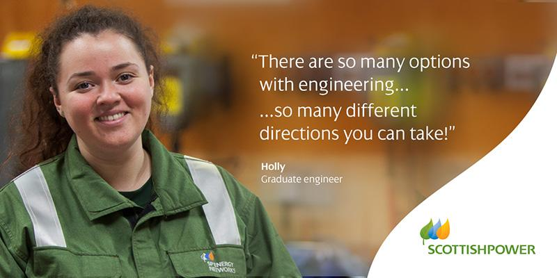 "Quote from Holly, graduate engineer: ""There are so many options with engineering... So many different directions you can take."""